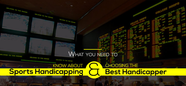 Sports handicapping & choosing the best handicapper (The Ultimate Guide)