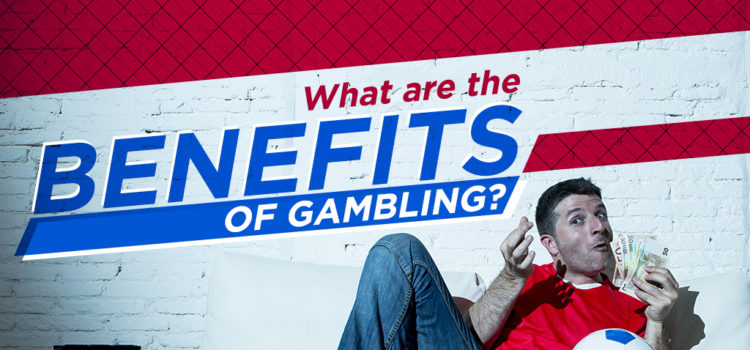 What are the benefits of gambling?